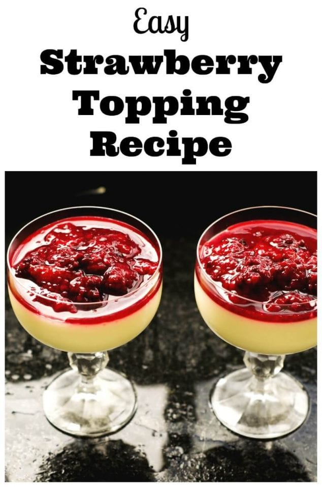 Easy Strawberry Topping Recipe