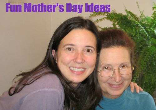 Fun Mother's Day Ideas / Family Focus Blog