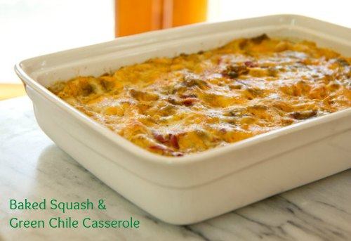 Baked Squash & Green Chile Casserole / Family Focus Blog