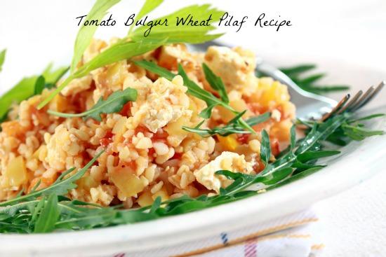 Tomato Bulgur Pilaf Recipe / Family Focus Blog