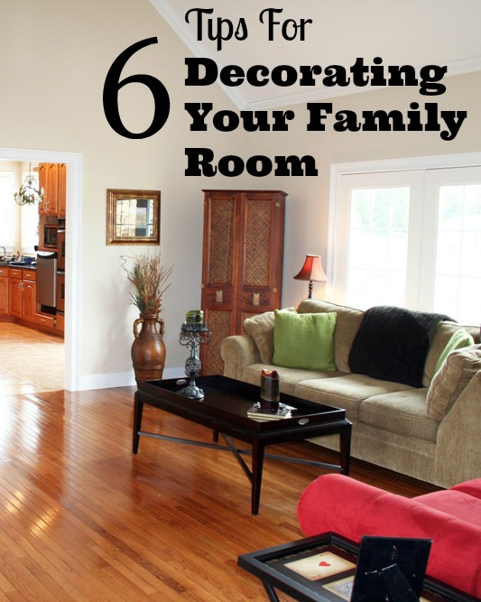 6 Tips for Decorating Your Family Room - Family Focus Blog
