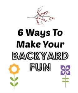 6 Ways To Make Your Backyard Fun