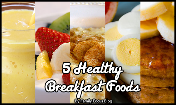 5 Healthy Breakfast Foods