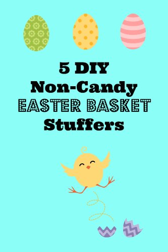 DIY non-candy Easter basket stuffers