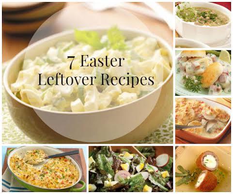 7 Easter leftover recipes