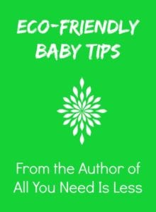 All You Need Is Less, eco-friendly baby tips