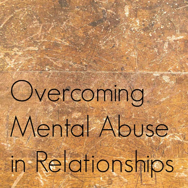 Relationships in mental abuse Psychologically Abusive