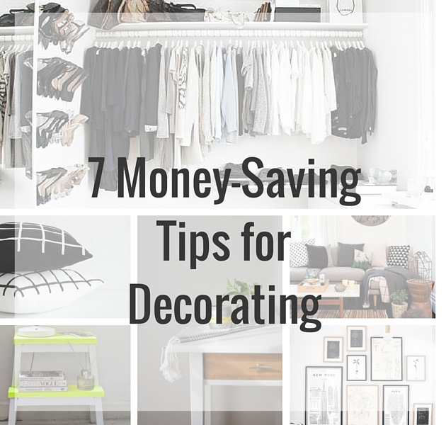 We've compiled seven amazing money saving tips for decorating your home in style, even when you are on a tight budget!