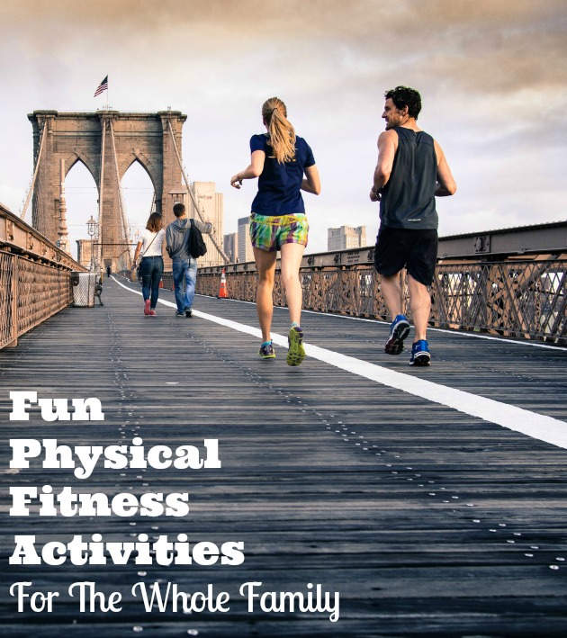 7 Fun Physical Fitness Activities For The Whole Family