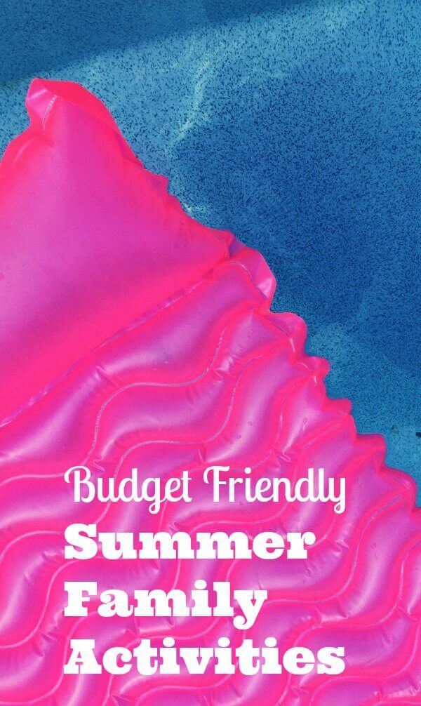Summer Entertainment Budget Friendly Family Activities