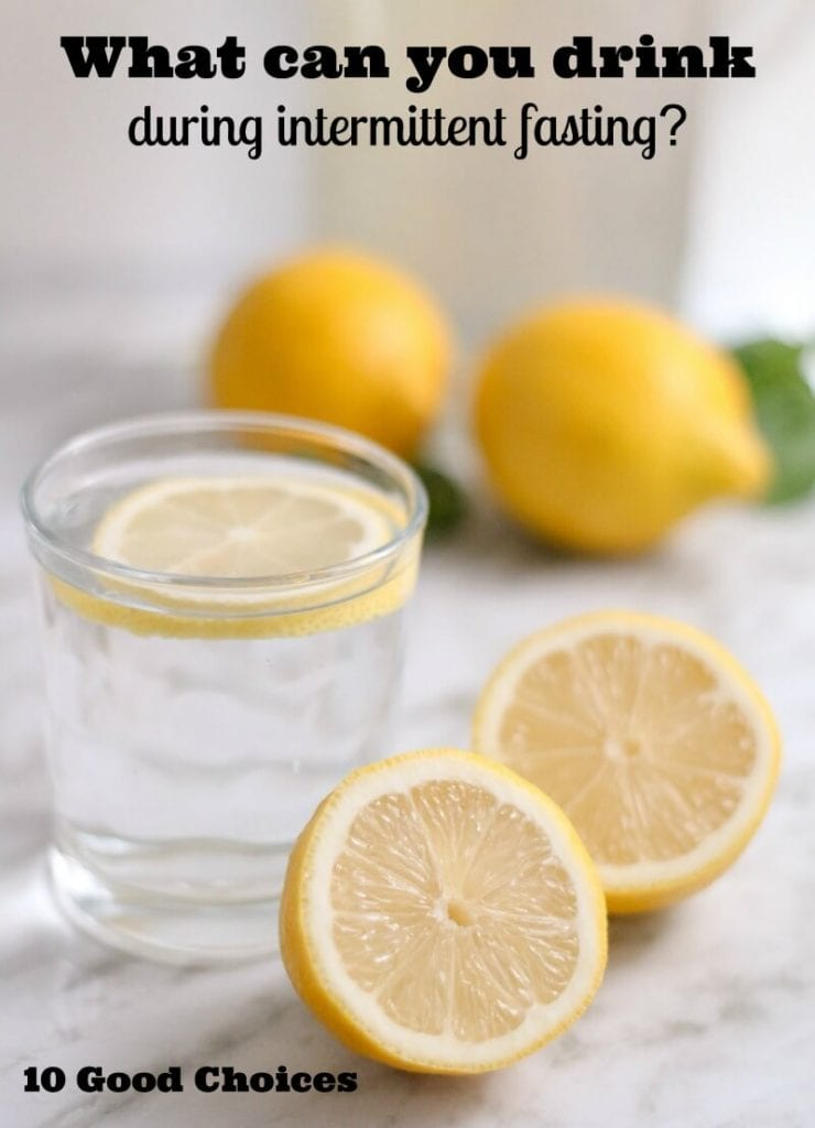 What can you drink during intermittent fasting?