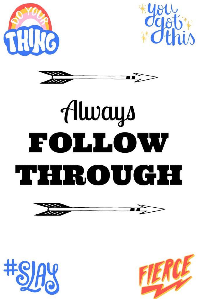 Always follow through