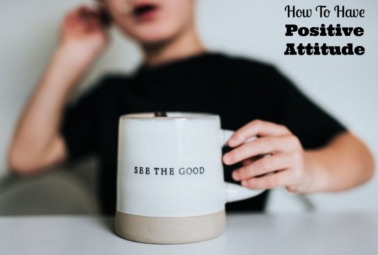 How To Have Positive Attitude